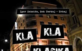 Izšla je Kla kla klasika z zgoščenko avtorjev Igorja Sakside in Roka Terkaja - Trkaja