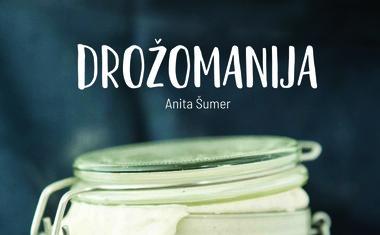 Izšla je Drožomanija Anite Šumer