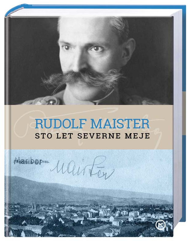 Jubilejna knjiga o vojaškem strategu in umetniku Rudolfu Maistru (foto: emka.si, mladinska knjiga)