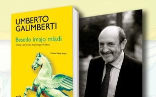 Ob izidu knjige Besedo imajo mladi Umberta Galimberta